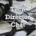 Tech Director Chat #35 – Pedagogy vs Technology